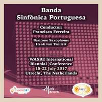 2017 WASBE International Biennial Conference: Banda Sinfónica Portuguesa (Live)