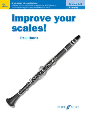 Harris, Paul: Improve your scales! Clarinet Grades 1-3