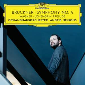 Bruckner: Symphony No. 4 & Wagner: Lohengrin Prelude to Act 1