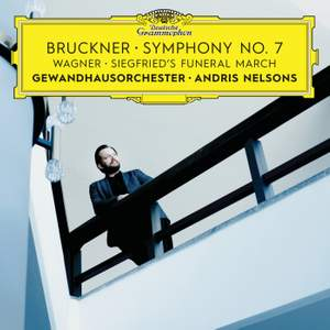 Bruckner: Symphony No. 7 & Wagner: Siegfried's Funeral March