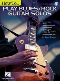 David Grissom: How to Play Blues/Rock Guitar Solos