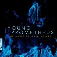 Mark Volker: Young Prometheus