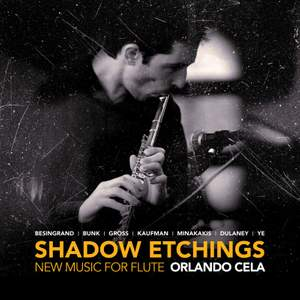 Shadow Etchings: New Music for Flute