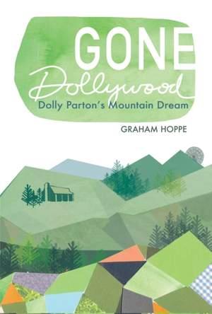 Gone Dollywood: Dolly Parton's Mountain Dream