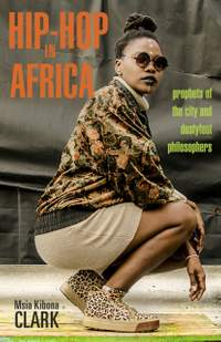 Hip-Hop in Africa: Prophets of the City and Dustyfoot Philosophers