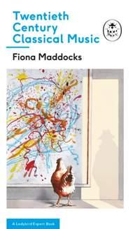 Twentieth-Century Classical Music: A Ladybird Expert Book