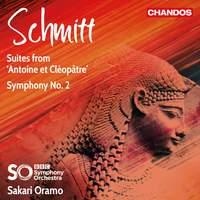 Schmitt: Suites from 'Antoine et Cléopâtre' & Symphony No. 2
