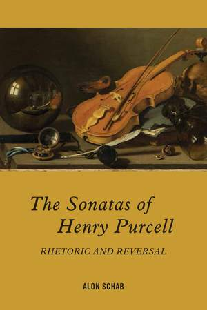 The Sonatas of Henry Purcell - Rhetoric and Reversal