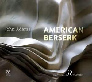 John Adams: American Berserk