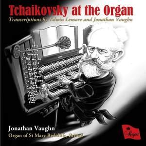 Tchaikovsky at the Organ