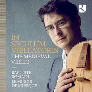 In Seculum Viellatoris: The Medieval Vielle