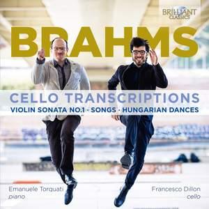 Brahms: Cello Transcriptions, Violin Sonata No. 1, Songs & Hungarian Dances