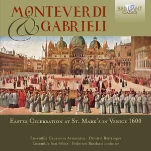 Monteverdi & Gabrieli: Easter Celebration at St. Mark's In Venice 1600