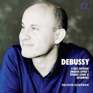 Debussy: L'Isle Joyeuse, Images Livre I, Etudes Livre II & Estampes
