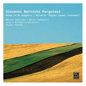 Pergolesi: Messa in Re maggiore & Motetto 'Dignas laudes resonemus'