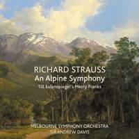 Richard Strauss: An Alpine Symphony & Till Eulenspiegel's Merry Pranks