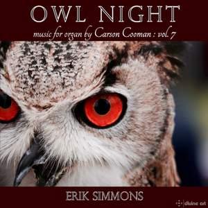 Owl Night - Carson Cooman Organ Music, Vol. 7