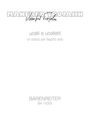 Manfred Trojahn: Ucelli e Uceletti
