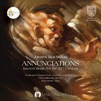 Annunciations: Sacred Music for the 21st Century