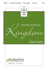 Mark Hahn: I Am Bound For The Kingdom