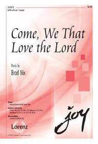 Brad Nix: Come, We That Love The Lord
