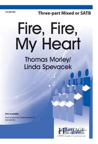 Thomas Morley: Fire, Fire, My Heart