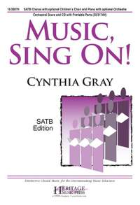 Cynthia Gray: Music, Sing On!