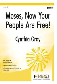 Cynthia Gray: Moses, Now Your People Are Free!