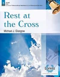 Michael J. Glasgow: Rest At The Cross
