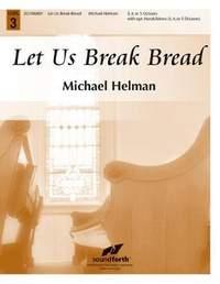 Michael Helman: Let Us Break Bread
