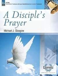 Michael J. Glasgow: A Disciple's Prayer