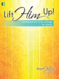 Matt Hyzer: Lift Him Up!