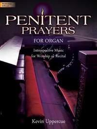 Kevin Uppercue: Penitent Prayers For Organ