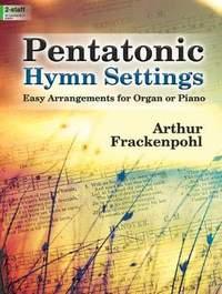 Arthur R. Frackenpohl: Pentatonic Hymn Settings
