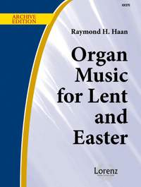 Raymond H. Haan: Organ Music For Lent and Easter