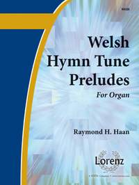 Raymond H. Haan: Welsh Hymn Tune Preludes