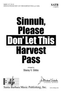 Stacey V. Gibbs: Sinnuh, Please Don' Let This Harvest Pass