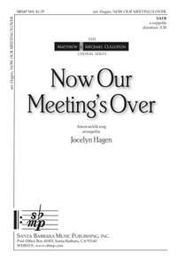 Jocelyn Hagen: Now Our Meeting?S Over