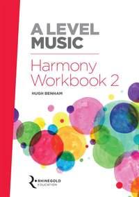 Hugh Benham: A Level Music Harmony Workbook 2