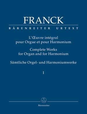 Franck, César: Complete Works for Organ and for Harmonium, Volume 1