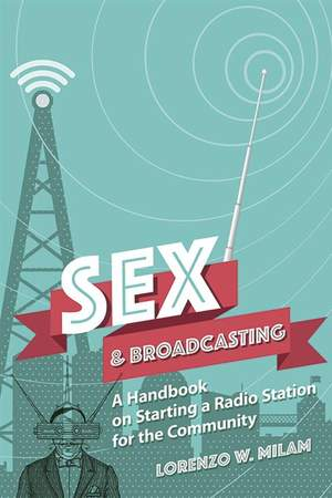 Lorenzo Milam: Sex and Broadcasting