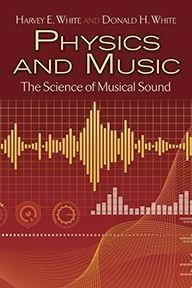 Harvey White: Physics and Music: The Science of Musical Sound