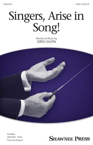 Greg Gilpin: Singers, Arise In Song!