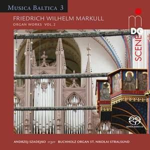 Friedrich Wilhelm Markull: Organ Works Vol. 2