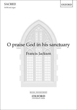 Jackson, Francis: O praise God in his sanctuary