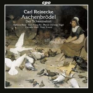 Reinecke: Aschenbrodel (Cinderella) & Der Schweinehirt