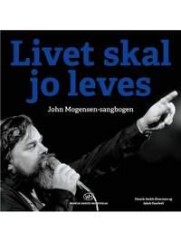 John Mogensen: Livet Skal Jo Leves