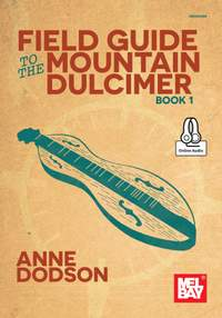 Anne Dodson: Field Guide To The Mountain Dulcimer, Book 1
