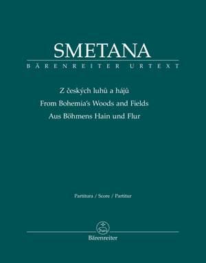 Smetana, Bedrich: Z ceských luhu a háju (Aus Böhmens Hain und Flur) aus: Má vlast