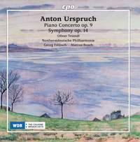 Anton Urspruch: Piano Concerto Op. 9 & Symphony Op. 14